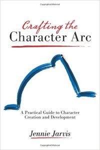 Crafting the Character Arc by Jennie Jarvis