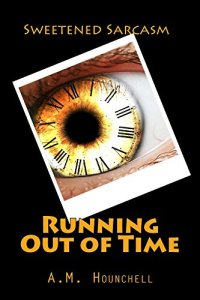 Running Out of Time by A.M. Hounchell