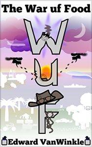 The War uf Food by Edward VanWinkle