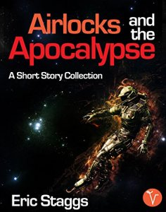 Airlocks and the Apocalypse by Eric Staggs
