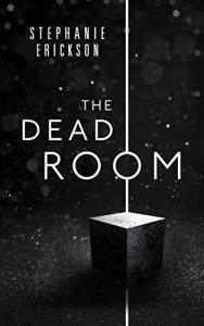 The Dead Room by Stephanie Erickson